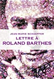 Telecharger Livres Lettre a Roland Barthes (PDF,EPUB,MOBI) gratuits en Francaise