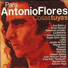 Para Antonio Flores, Cosas Tuyas