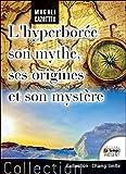 l hyperbor?e son mythe ses origines et son myst?re