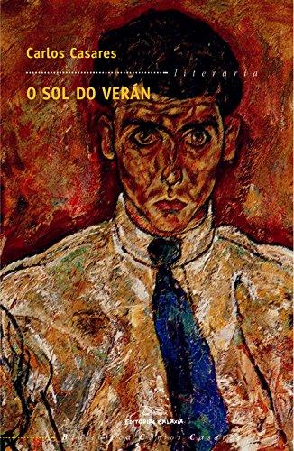 O sol do verán (Biblioteca Carlos Casares Book 3) (Galician Edition) por Carlos Casares