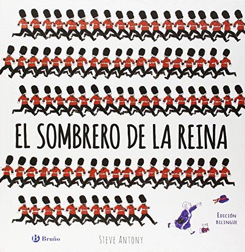 El sombrero de la Reina (Castellano - A Partir De 6 Años - Libros En Inglés - Álbumes Bilingües)