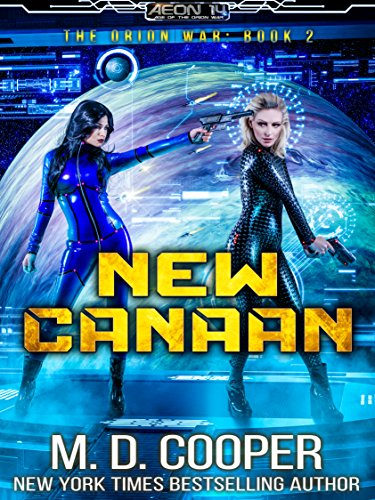 New Canaan: A Military Science Fiction Space Opera Epic (Aeon 14: The Orion War Book 2) (English Edition)