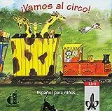 Vamos al circo. Spanisch für Kinderkurse. Lieder und Reime. Für Kinder ab 8 Jahren