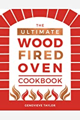 The Ultimate Wood-Fired Oven Cookbook Hardcover