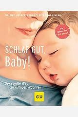 Schlaf gut, Baby!: Der sanfte Weg zu ruhigen Nächten (GU Einzeltitel Partnerschaft & Familie) Gebundene Ausgabe