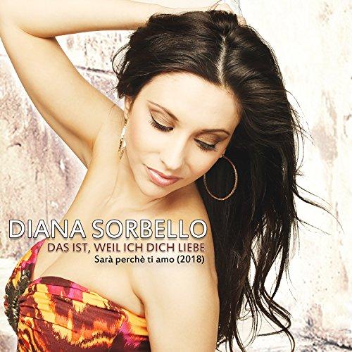 Diana Sorbello - Das ist, weil ich Dich liebe (Sara perche ti amo) 2018