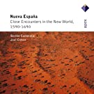 Nueva Espa�ola - Close Encounters of the New World, 1590-1690 - Apex