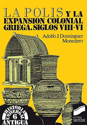 La polis y la expansión colonial griega. Siglos viii-vi ...