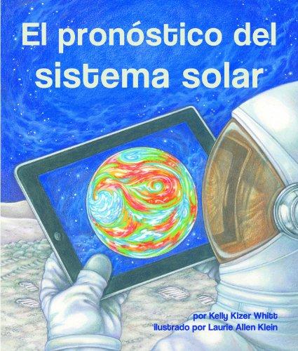 El pronóstico del sistema solar por Kelly Whitt