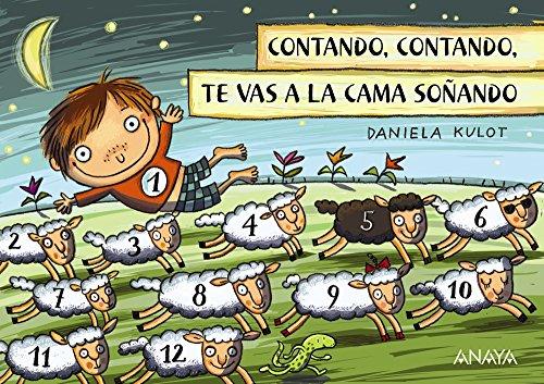 Contando, contando, te vas a la cama soñando (Primeros Lectores (1-5 Años) - Prelectores) por Daniela Kulot