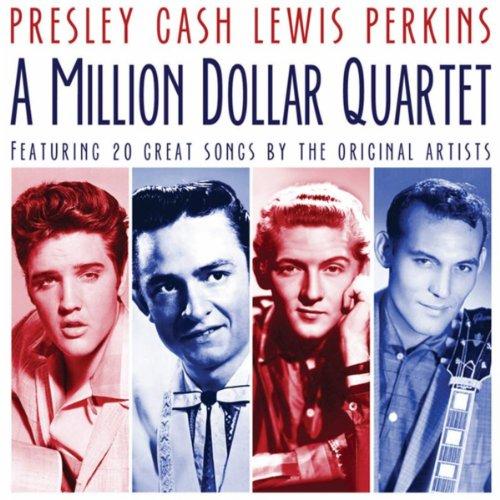 A Million Dollar Quartet Presley, Cash, Lewis, Perkins By
