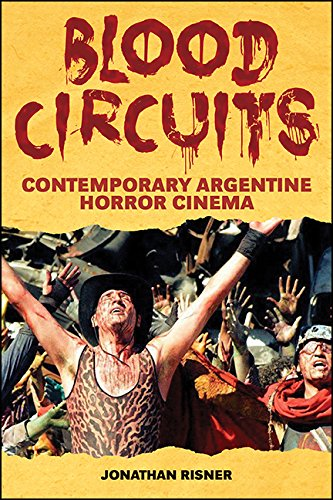Libro PDF Gratis Blood Circuits: Contemporary Argentine Horror Cinema (SUNY series in Latin American Cinema)