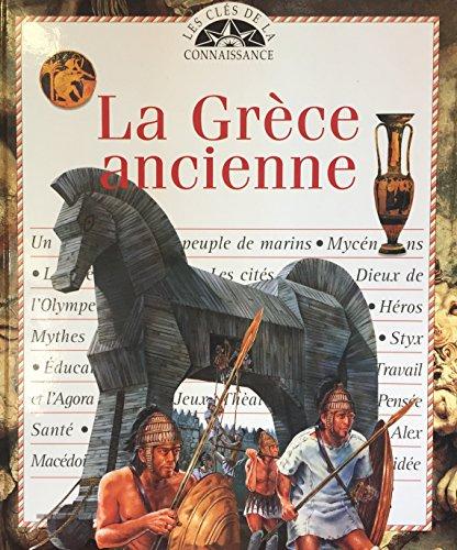 La Grèce ancienne (Les clés de la connaissance) par Louise Schofield