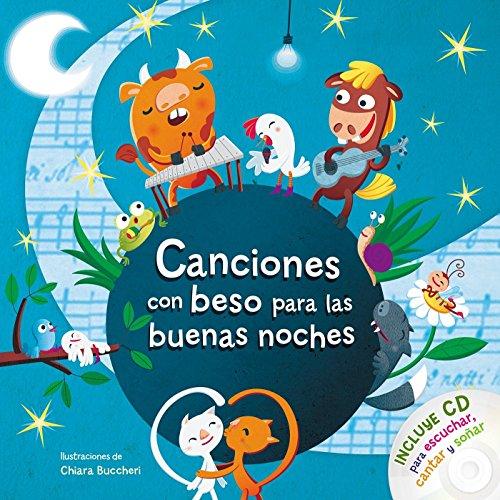 Canciones con beso para las buenas noches: Incluye CD para escuchar, cantar y soñar (Libros con beso) por Varios autores