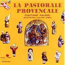 La Pastorale Provençale d'Antoine MAUREL