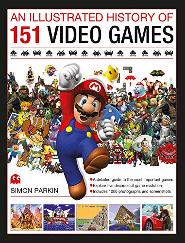 An Illustrated History of 151 Videogames by Simon Parkin