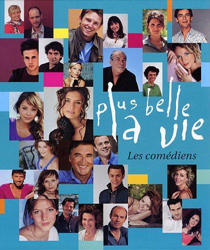 Plus belle la vie - Les comédiens