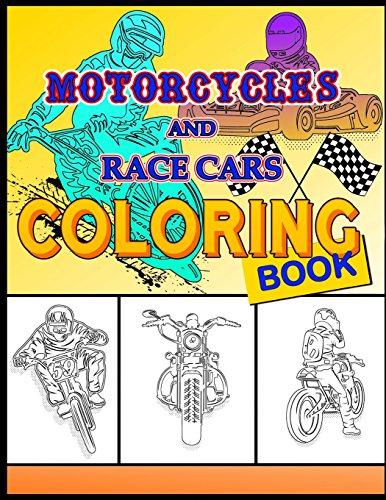 Motorcycles and Race Cars Coloring Book: Dirtbike, Motocross Adult Coloring Book Men & Women - Fun activity coloring book for kids, race cars coloring book Boys & Girls -