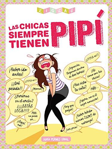 Los mejores libros para descargar en ipad Las chicas siempre tienen pipí B01H7W67I2 PDF CHM ePub