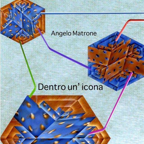 Dentro un' Icona - Angelo Icona