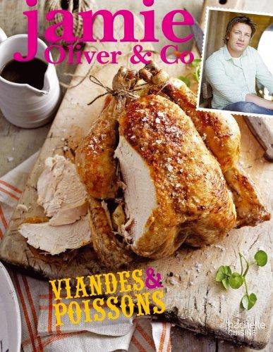 Jamie Oliver & Co - Viandes & poissons par Jamie Oliver