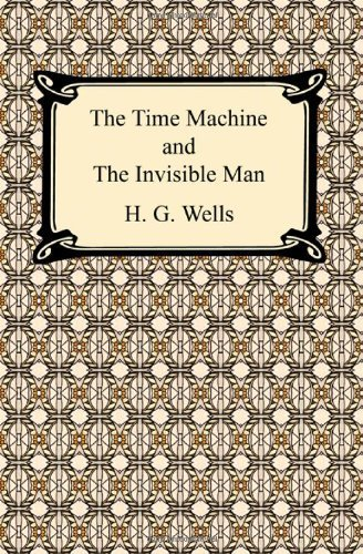 The Time Machine and the Invisible Man by H G Wells (2009-01-01)