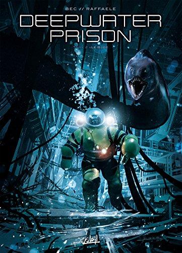 Deepwater Prison T02: Le Bloc