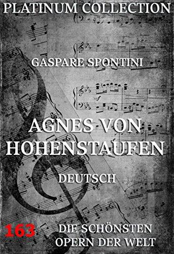 Agnes von Hohenstaufen: Die  Opern der Welt