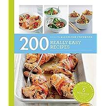 200 Really Easy Recipes: Hamlyn All Colour Cookbook (Hamlyn All Colour Cookery)