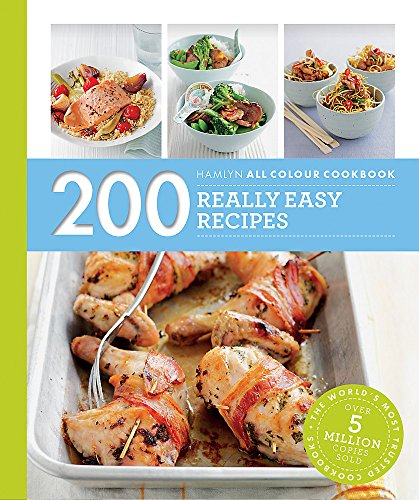 200 Really Easy Recipes: Hamlyn All Colour Cookbook (Hamlyn All Colour Cookery)