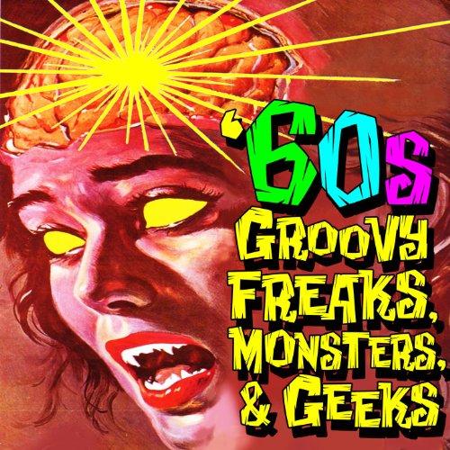 60s Groovy Freaks, Monsters, &...