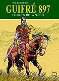 Guifré 897 - L'origen de la nació (Còmics històrics)