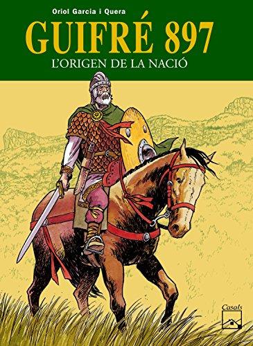 Guifré 897 - L'origen de la nació par Oriol Garcia i Quera