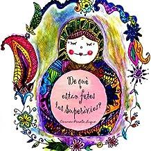 De què estan fetes les Superàvies?: (contes infantils en català per àvies i néts) - 9781518717734