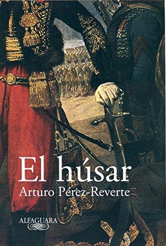 Descargar Libro Libro El húsar (FUERA COLECCION ALFAGUARA ADULTOS) de Arturo Pérez-Reverte