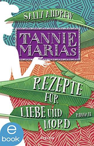 Tannie Marias Rezepte für Liebe und Mord: Band 1