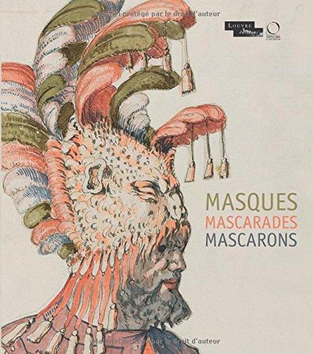 Masques Mascarades Mascarons: De L Antique Aux Romantiques