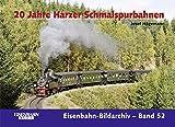 20 Jahre Harzer Schmalspurbahnen (Eisenbahn-Bildarchiv)