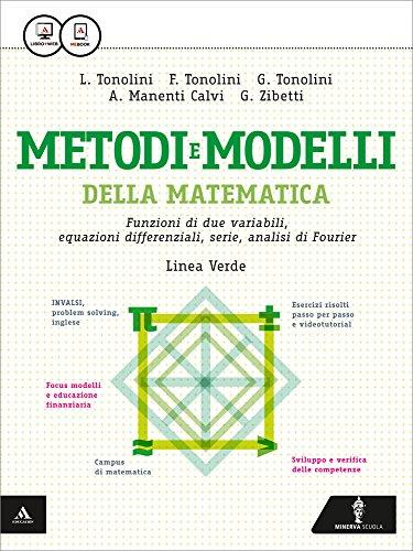 Matematica modelli e competenze. Ediz. verde. Funzioni di due variabili, eq. differenz, serie, analisi di Fourier. Per le Scuole. Con e-book. Con espansione online