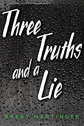 Three Truths and a Lie by Brent Hartinger (2016-08-02)