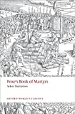 Foxe's Book of Martyrs Select Narratives (Oxford World's Classics)