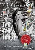 TARI TARA TAROT: ...aber bitte mit Sex und Sahne!