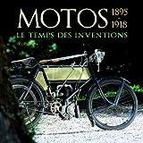 Motos 1895-1918 : Le temps des inventions