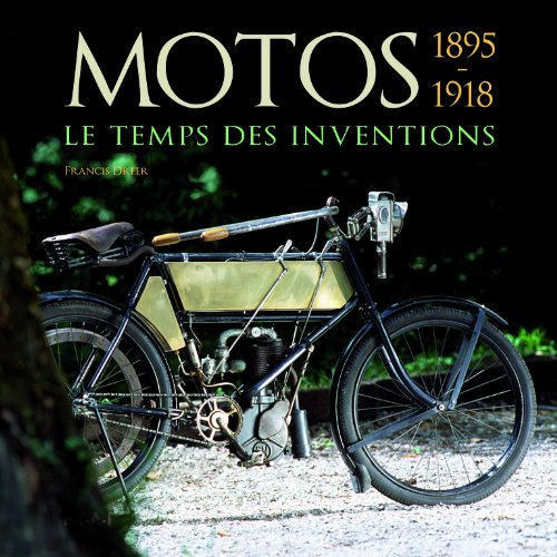 Motos 1895-1918 : Le temps des inventions