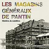 Les Magasins généraux de Pantin - Histoires de mutations