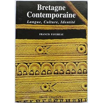 Bretagne contemporaine: Langue, culture, identité