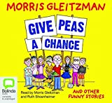 Give Peas a Chance by Morris Gleitzman