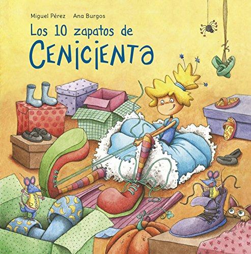 Los 10 zapatos de Cenicienta (Clásicos para contar) (Clásicos de siempre) por Miguel Pérez