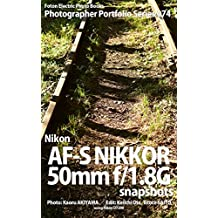 Foton Electric Photo Books Photographer Portfolio Series 074 Nikon AF-S NIKKOR 50mm f/1.8G snapshots: using Nikon D7200 (English Edition)