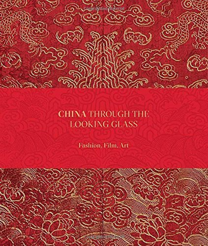 China: Through the Looking Glass by Andrew Bolton (2015-05-01)